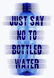 No to bottled water